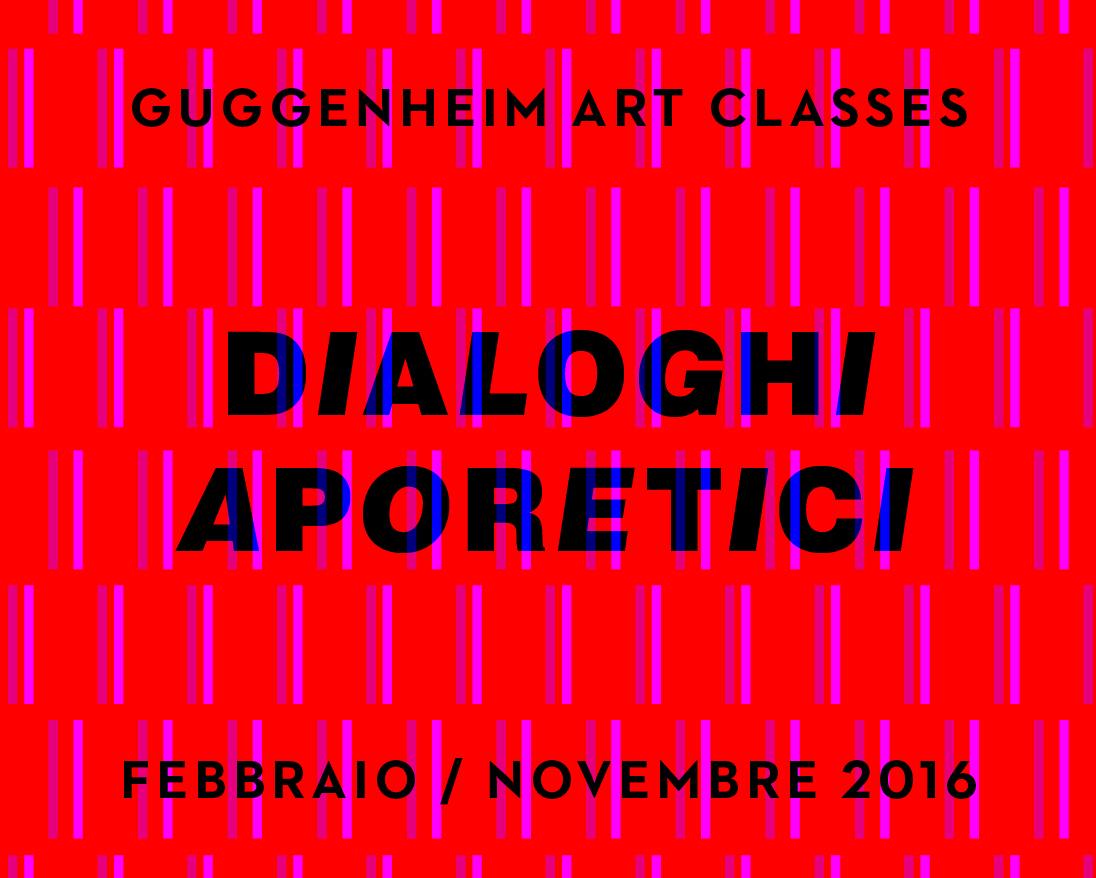 Guggenheim-Art-ClassesDialoghi-Aporetici-005