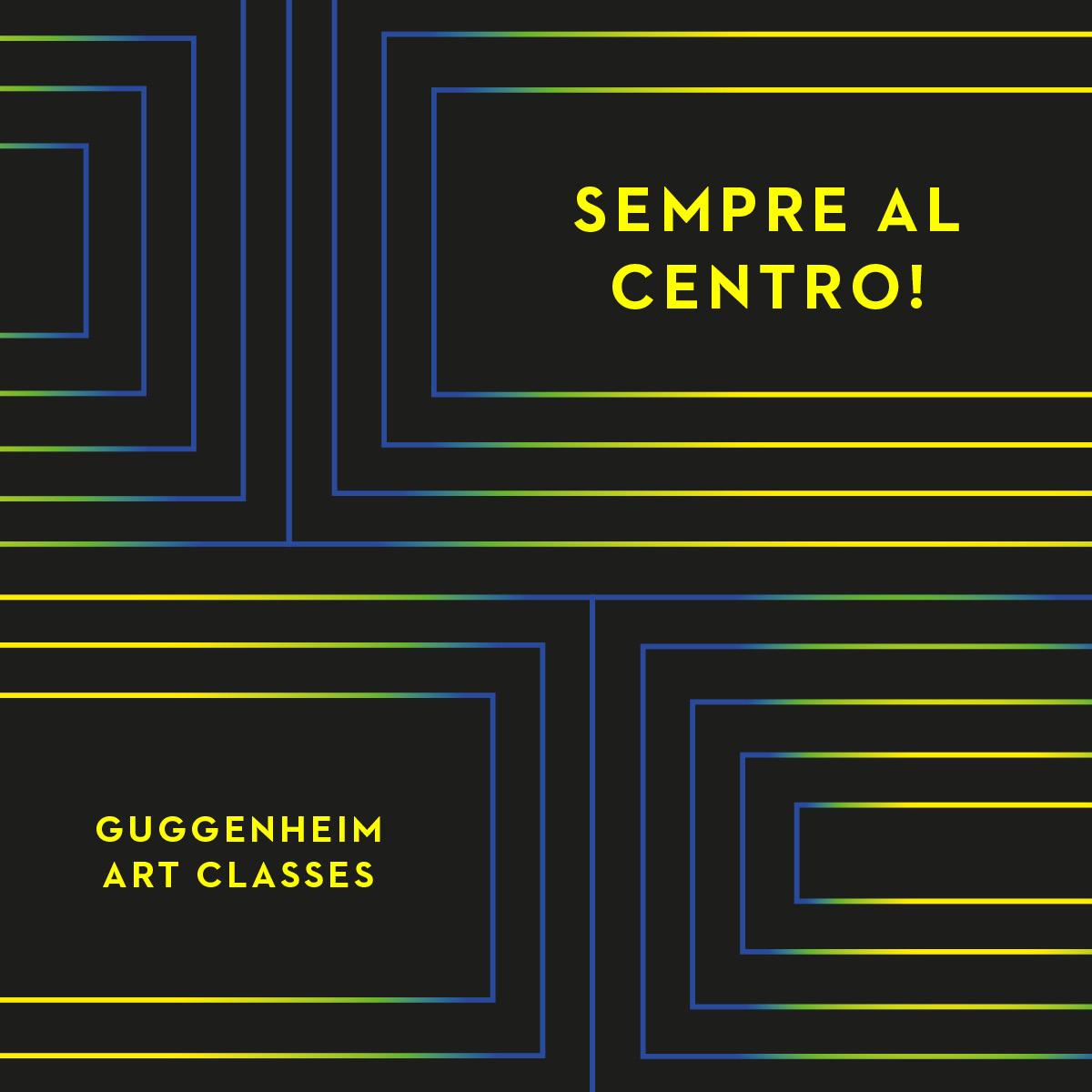 Guggenheim-Art-ClassesSempre-al-centro